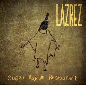LAZREZ / ラズレズ / Sugar Asylum Restaurant