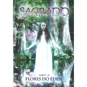SAGRADO CORACAO DA TERRA / サグラド・コラソン・ダ・テッラ / PARTE II: FLORES DO ÉDEN