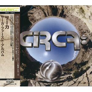CIRCA: / サーカ / サーカ・ファースト・アルバム
