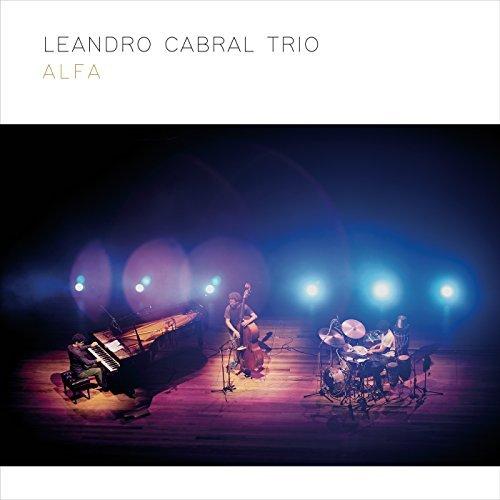 LEANDRO CABRAL TRIO / レアンドロ・カブラル・トリオ / ALFA