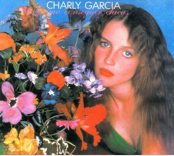CHARLY GARCIA / チャーリー・ガルシア / COMO CONSEGUIR CHICAS