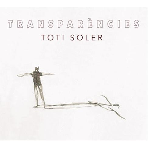 TOTI SOLER / トティ・ソレール / TRANSPARENCIE
