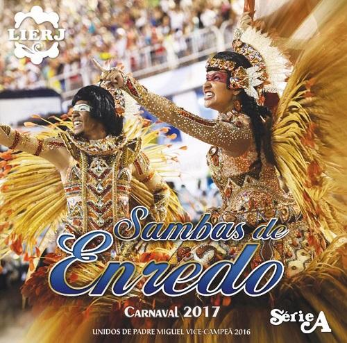 V.A. (SAMBAS DE ENREDO DAS ESCOLAS DE SAMBA) / オムニバス / SAMBAS DE ENREDO CARNAVAL 2017 SERIE A