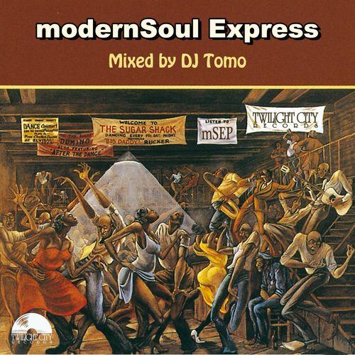 DJ TOMO(Twilight City Records ) / modernSoul Express