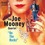 JOE MOONEY QUARTET / ジョー・ムーニー・クワルテット / JOE MOONEY ON THE ROCKS / ジョー・ムーニー・オン・ザ・ロックス
