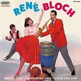 RENE BLOCH / レネ・ブロッチ / MUCHO ROCK + EVERYBODY LIKES TO CHA CHA CHA! / ムチョ・ロック + エブリバディ・ライクス・トゥ・チャ・チャ・チャ!