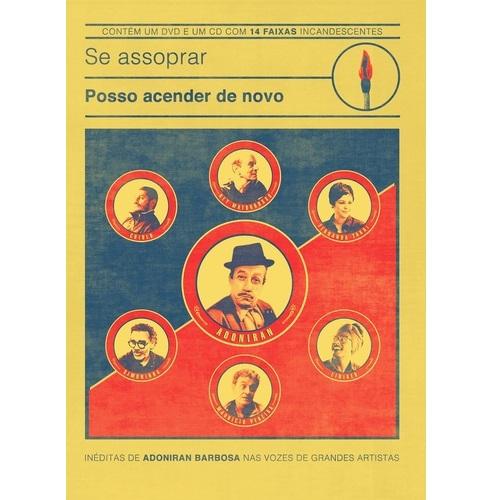 V.A. (SE ASSOPRAR POSSO ACENDER DE NOVO - INEDITAS DE ADONIRAN BARBOSA) / SE ASSOPRAR POSSO ACENDER DE NOVO - INEDITAS DE ADONIRAN BARBOSA (CD+DVD)