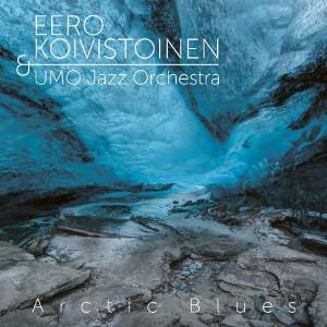 EERO KOIVISTOINEN / イーロ・コイヴィストイネン / Arctic Blues(Blue Vinyl /3LP)