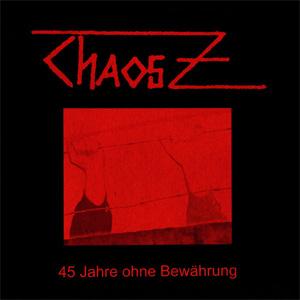 CHAOS Z / 45 JAHRE OHNE BEWAHRUNG (2LP)