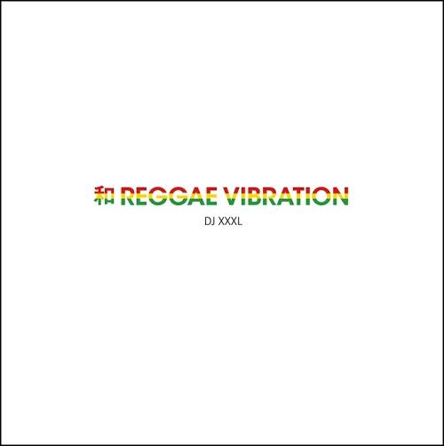 DJ XXXL / 和 REGGAE VIBRATION