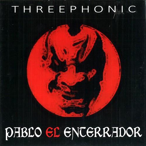 PABLO EL ENTERRADOR / パブロ・エル・エンテラドール / THREEPHONIC