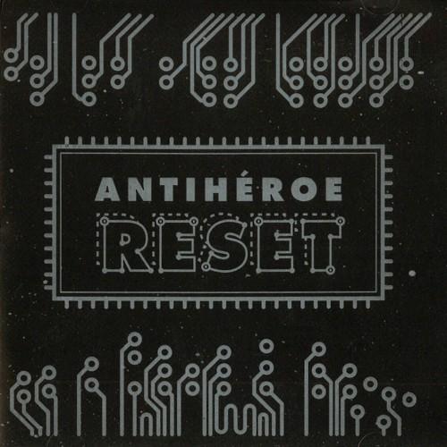 ANTIHEROE / RESET
