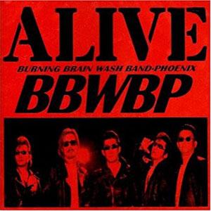 BURNING BRAIN WASH BAND-PHOENIX / ALIVE