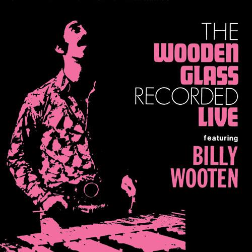 WOODEN GLASS FEATURING BILLY WOOTEN / ウドゥン・グラス・フィーチャリング・ビリー・ウッテン / LIVE / ライヴ (LP)