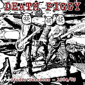 DEATH PIGGY / STUDIO SESSIONS - 1984/85 (LP)