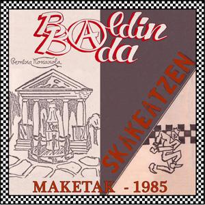 BALDIN BADA / MAKETAK 1985 (LP)