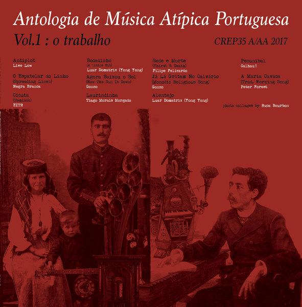 V.A. (ANTOLOGIA DE MUSICA ATIPICA PORTUGUESA) / ANTOLOGIA DE MUSICA ATIPICA PORTUGUESA VOL. 1: O TRABALHO