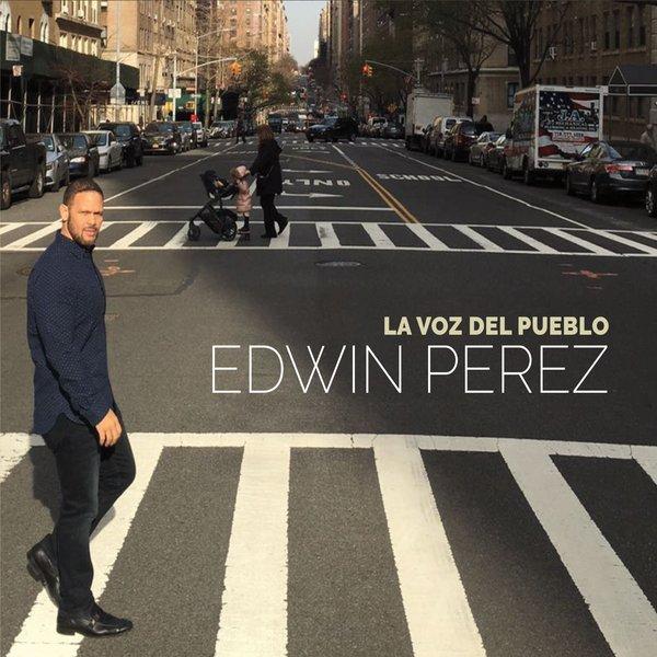 EDWIN PEREZ / エドウィン・ペレス / LA VOZ DEL PUEBLO