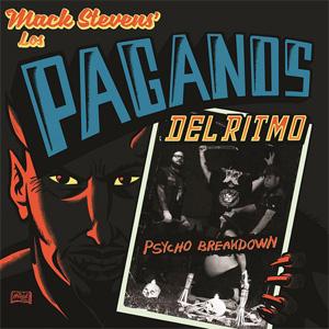 MACK STEVENS & LOS PAGANOS DEL RITMO / PSYCHO BREAKDOWN
