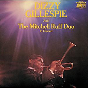 DIZZY GILLESPIE / ディジー・ガレスピー / アンド・ザ・ミッチェル~ラフ・デュオ