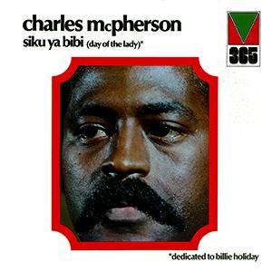 CHARLES MCPHERSON / チャールズ・マクファーソン / シク・ヤ・ビキ
