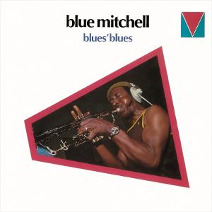 BLUE MITCHELL / ブルー・ミッチェル / ブルーズ・ブルース