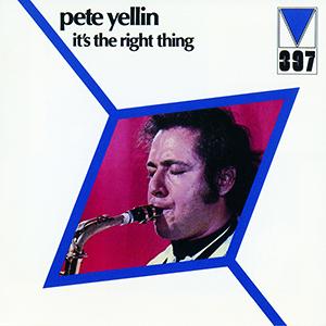 PETE YELLIN / ピート・イェリン / イッツ・ザ・ライト・シング