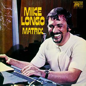 MIKE LONGO / マイク・ロンゴ / マトリックス
