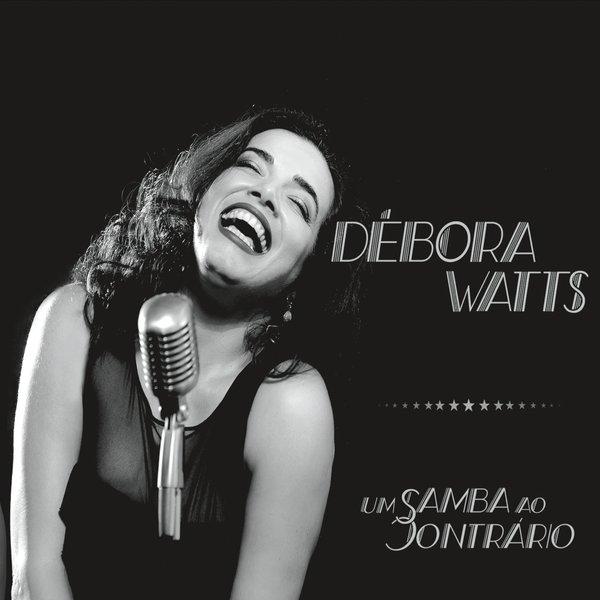 DEBORA WATTS / デボラ・ワッツ / UM SAMBA AO CONTRARIO