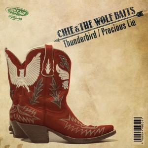 CHIE & THE WOLF BAITS / Thunderbird c/w Precious Lie