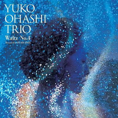 YUKO OHASHI  / 大橋祐子 / WALTZ NO.4 / ワルツNO.4(LP/ホール盤)