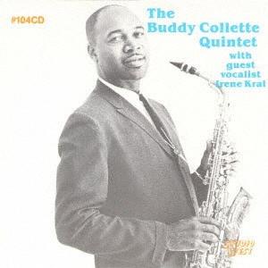BUDDY COLLETTE / バディ・コレット / バディ・コレット・クインテット・ウィズ・アイリーン・クラール