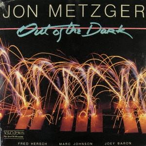 JON METZGER / ジョン・メッツガー / アウト・オブ・ザ・ダーク