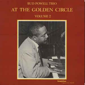 BUD POWELL / バド・パウエル / At The Golden Circle Volume 2 / アット・ザ・ゴールデン・サークル Vol.2