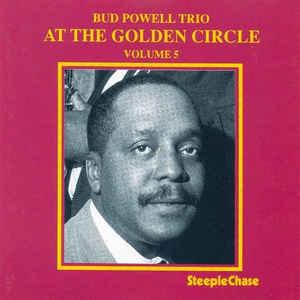 BUD POWELL / バド・パウエル / At The Golden Circle Volume 5 / アット・ザ・ゴールデン・サークル Vol.5