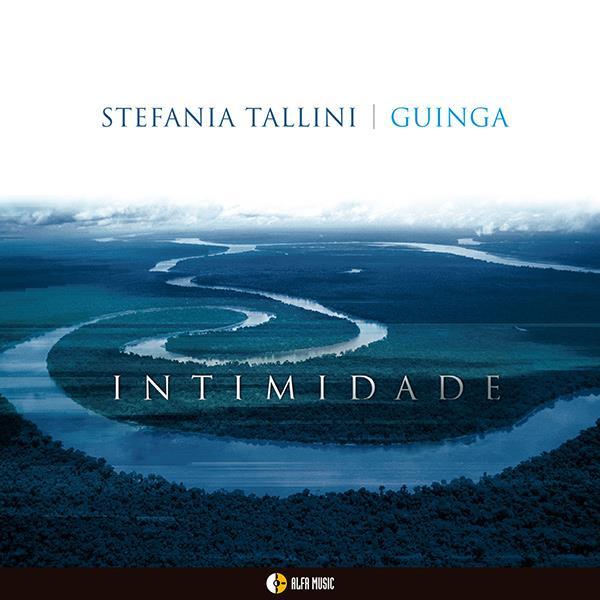 GUINGA & STEFANIA TALLINI / ギンガ & ステファニア・タリーニ / INTIMIDADE