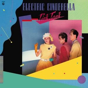 PINK TANK / ELECTRIC CINDERELLA