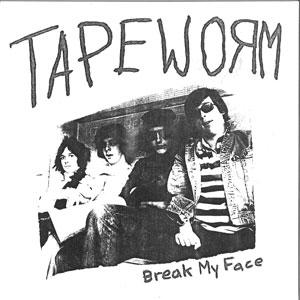 "TAPEWORM / BREAK MY FACE (7"")"