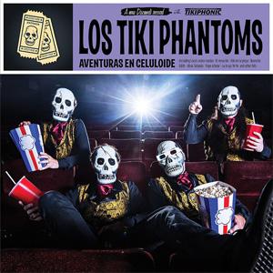 LOS TIKI PHANTOMS / AVENTURAS EN CELULOIDE