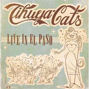 TIHUYA CATS / LIVE IN EL PASO