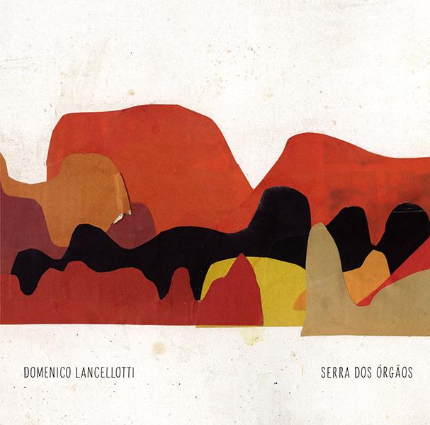 DOMENICO LANCELLOTTI / ドメニコ・ランセロッチ / Serra Dos Orgãos / オルガンス山脈