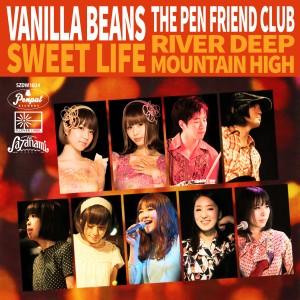 バニラビーンズ / The Pen Friend Club / sweet life / River Deep - Mountain High