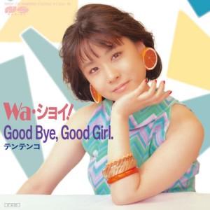 テンテンコ / Wa・ショイ! /?Good bye,Good girl.