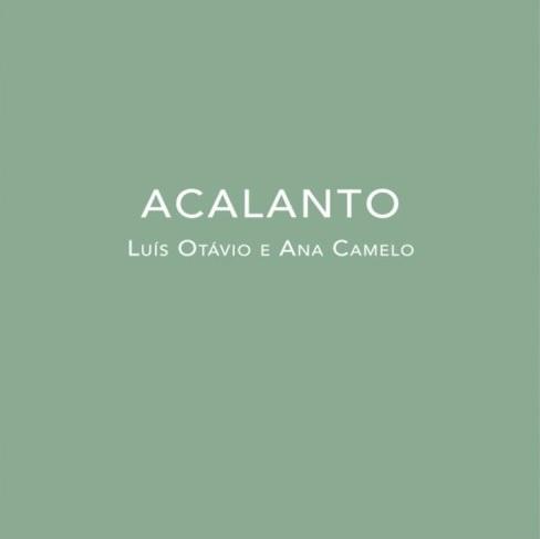 ANA CAMELO & LUIS OTAVIO / ACALANTO