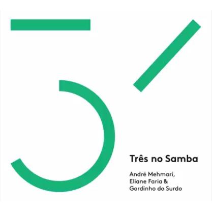 ANDRE MEHMARI & ELIANE FARIA & GORDINHO DO SURDO / アンドレ・メマーリ & エリアーニ・ファリア & ゴルヂーニョ・ド・スルド / TRES NO SAMBA
