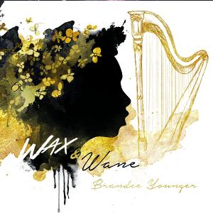 Brandee Younger ブランディー・ヤンガー / Wax & Wane