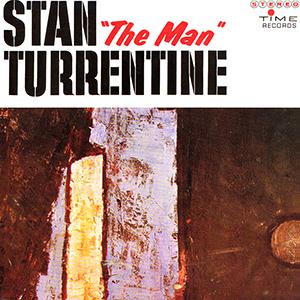 "STANLEY TURRENTINE / スタンリー・タレンタイン / スタン""ザ・マン""タレンタイン"