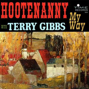 TERRY GIBBS / テリー・ギブス / フーテナニー・マイ・ウェイ