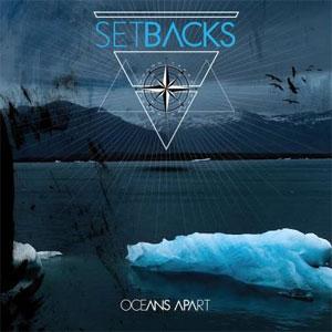 Setbacks / Oceans Apart