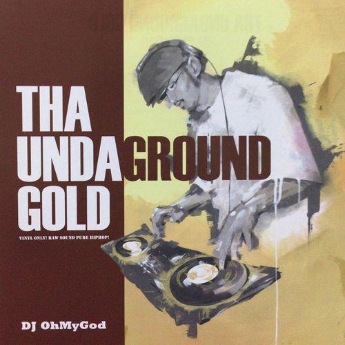 DJ OHMYGOD / THA UNDAGROUND GOLD